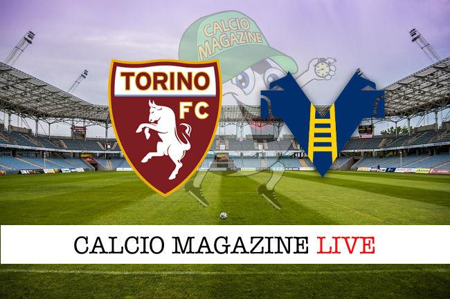 Torino Hellas Verona cronaca diretta live risultati in tempo reale