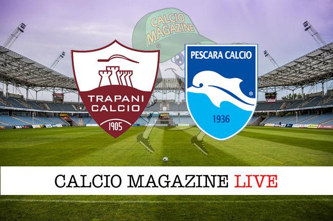 Trapani Pescara cronaca diretta live risultato in tempo reale