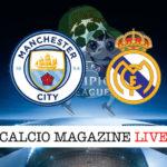 Manchester City Real Madrid cronaca diretta live risultato in tempo reale