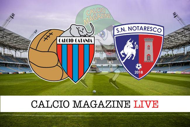 Catania Notaresco cronaca diretta live risultato in tempo reale