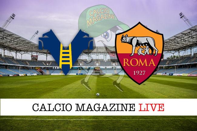Hellas Verona Roma cronaca diretta live risultato in tempo reale