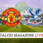 Manchester United Crystal Palace cronaca diretta live risultato in tempo reale
