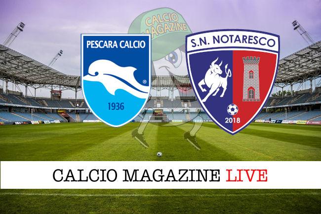 Pescara Notaresco cronaca diretta live risultato in tempo reale