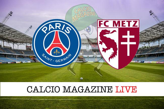 PSG Metz cronaca diretta live risultato in tempo reale