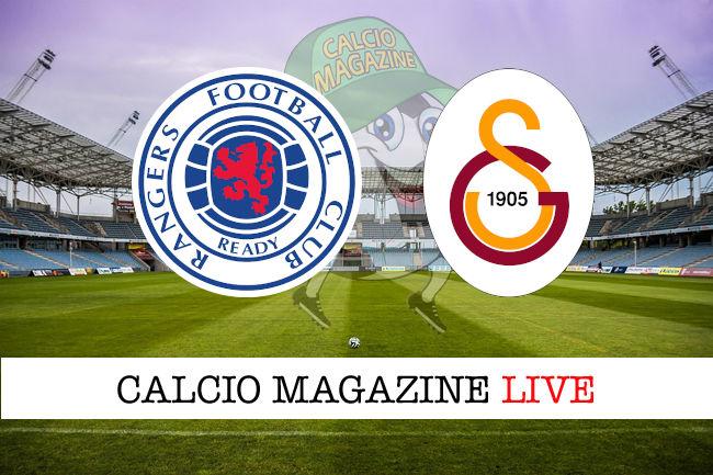 Rangers Galatasaray cronaca diretta live risultato in tempo reale