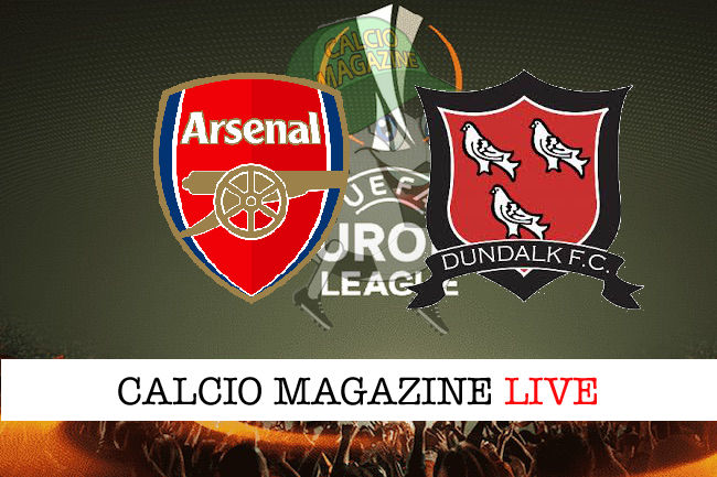 Arsenal Dundalk cronaca diretta live risultato in tempo reale