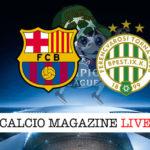 Barcellona Ferencvarosi cronaca diretta live risultato in tempo reale