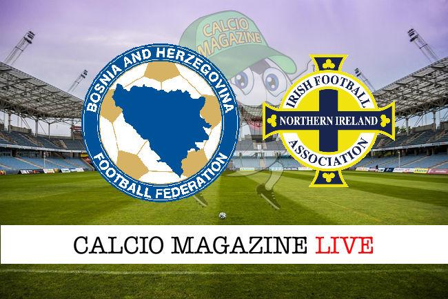 Bosnia Irlanda del Nord cronaca diretta live risultato in tempo reale