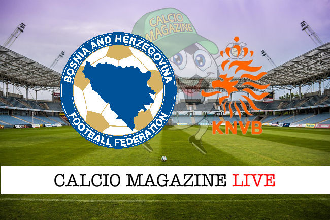 Bosnia Olanda cronaca diretta live risultato in tempo reale