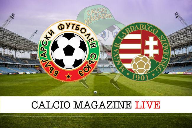Bulgaria Ungheria cronaca diretta live risultato in tempo reale