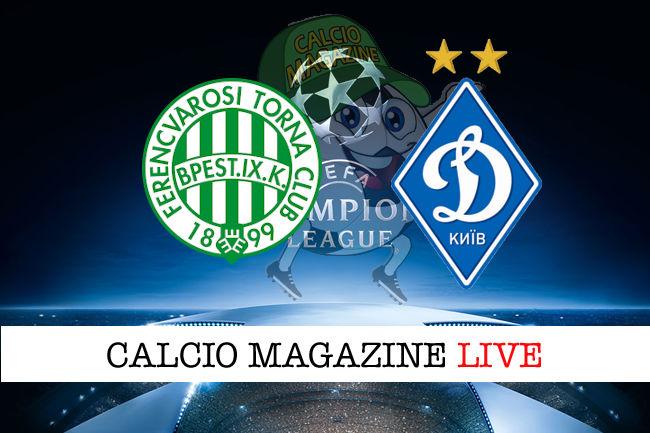 Ferencvarosi TC Dinamo Kiev cronaca diretta live risultato in tempo reale