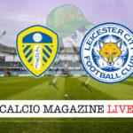 Leeds Leicester cronaca diretta live risultato in tempo reale