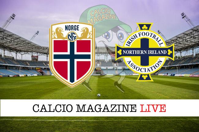 Norvegia Irlanda del Nord cronaca diretta live risultato in tempo reale