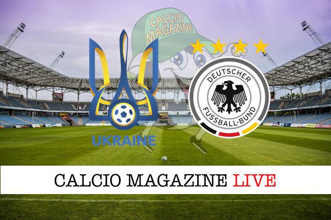 Ucraina Germania cronaca diretta live risultato in tempo reale