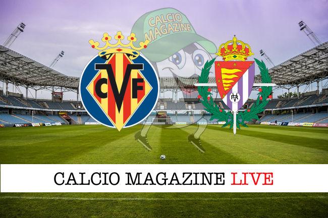 Villareal Valladolid cronaca diretta live risultato in tempo reale