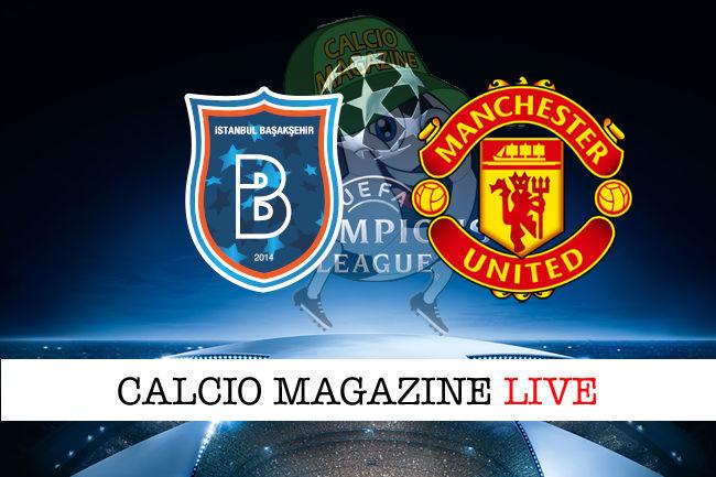 Basaksehir Manchester United cronaca diretta live risultato in tempo reale