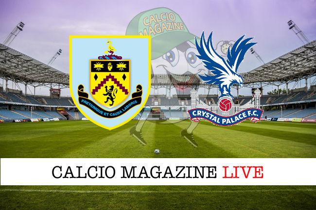 Burnley Crystal Palace cronaca diretta live risultato in tempo reale