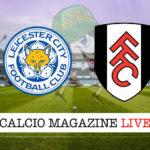 Leicester Fulham cronaca diretta live risultato in tempo reale