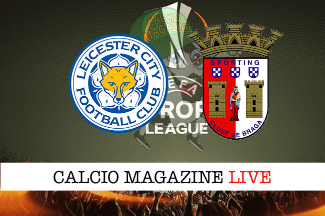Leicester Sporting Braga cronaca diretta live risultato in tempo reale