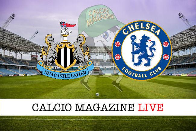 Newcastle Chelsea cronaca diretta live risultato in tempo reale