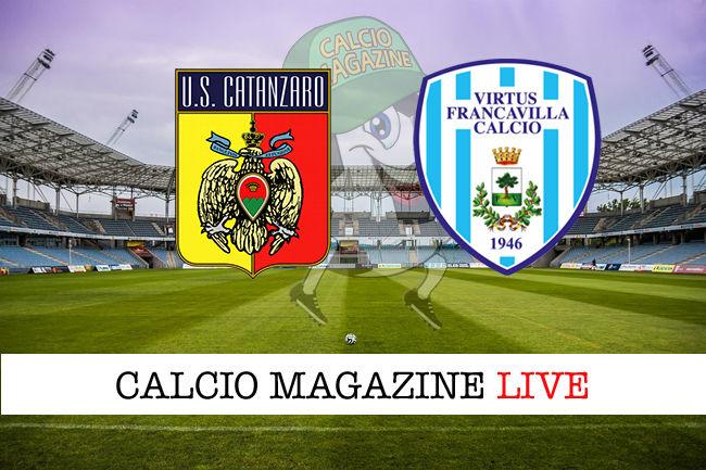 Virtus Francavilla Catanzaro cronaca diretta live risultato in tempo reale