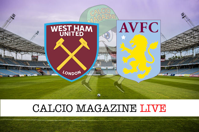 West Ham Aston Villa cronaca diretta live risultato in tempo reale