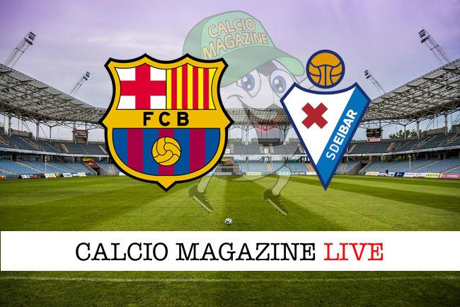 Barcellona Eibar cronaca diretta live risultato in tempo reale