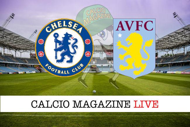 Chelsea Aston Villa cronaca diretta live risultato in tempo reale