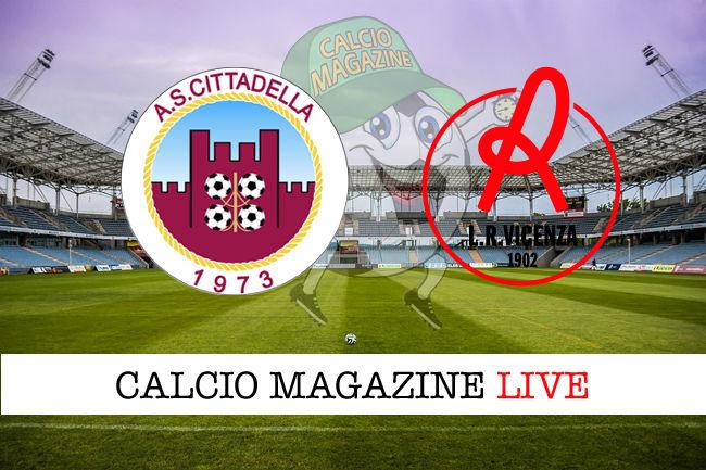 Cittadella Vicenza cronaca diretta live risultato in tempo reale