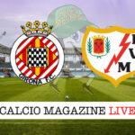 Girona Rayo Vallecano cronaca diretta live risultato in tempo reale