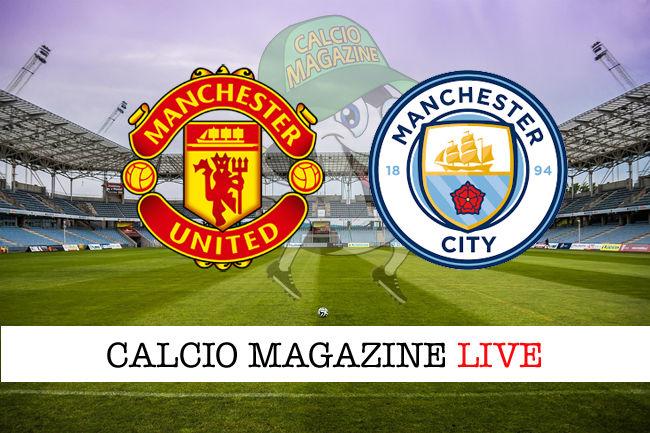 Manchester United Manchester City cronaca diretta live risultato in tempo reale