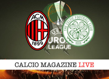 Milan Celtic cronaca diretta live risultato in tempo reale