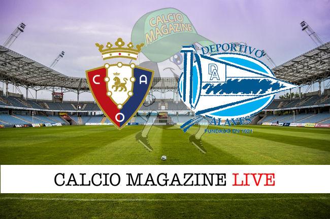 Osasuna Deportivo Alaves cronaca diretta live risultato in tempo reale