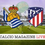 Real Sociedad Atletico Madrid cronaca diretta live risultato in tempo reale