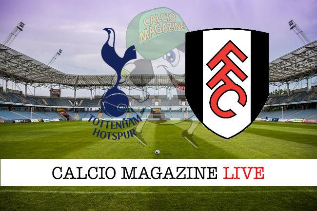 Tottenham Fulham cronaca diretta live risultato in tempo reale
