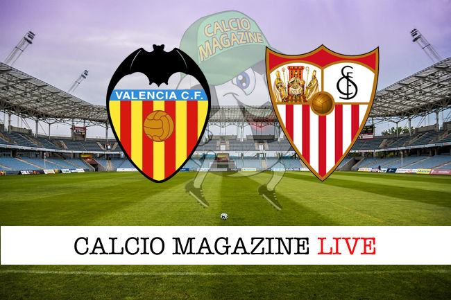 Valencia Siviglia cronaca diretta live risultato in tempo reale