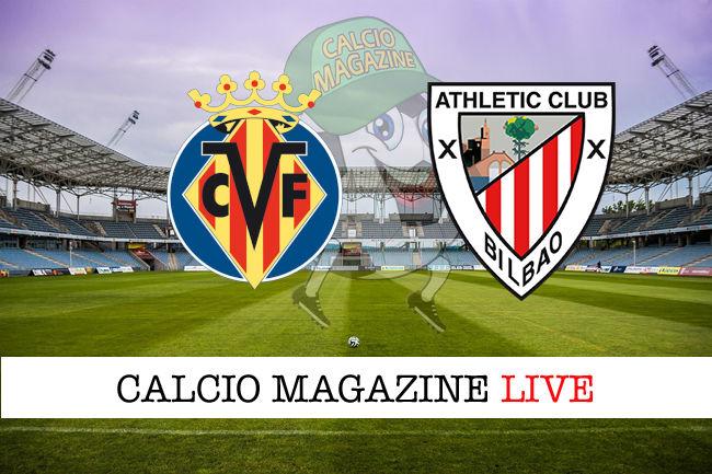 Villareal Athletic Bilbao cronaca diretta live risultato in tempo reale