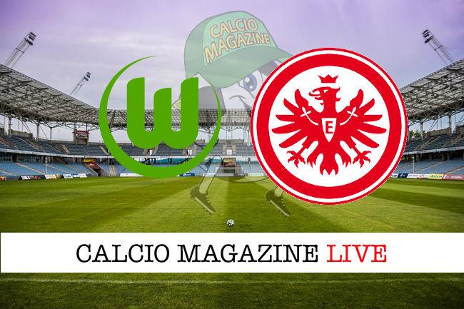Wolfsburg Francoforte cronaca diretta live risultato in tempo reale