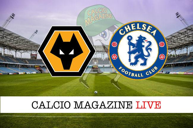 Wolverhampton Chelsea cronaca diretta live risultato in tempo reale
