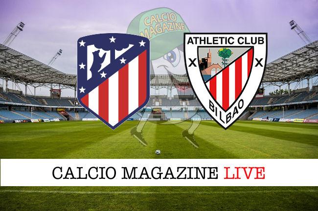 Atletico Madrid Athletic Bilbao cronaca diretta live risultato in tempo reale