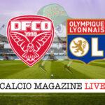 Dijon Olympique Lione cronaca diretta live risultato in tempo reale