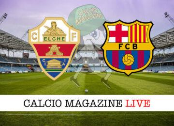 Elche Barcellona cronaca diretta live risultato in tempo reale