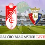 Granada Osasuna cronaca diretta live risultato in tempo reale