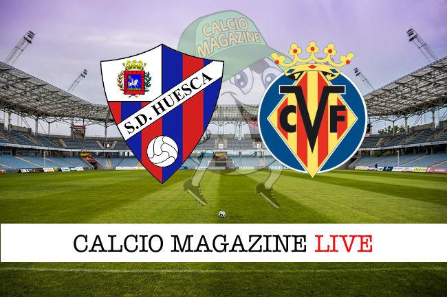 Huesca Villarreal cronaca diretta live risultato in tempo reale