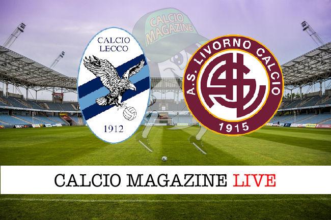 Lecco Livorno cronaca diretta live risultato in tempo reale
