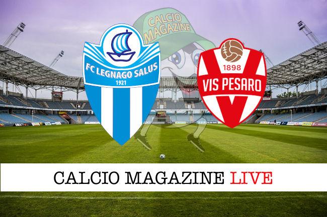 Legnago Vis Pesaro cronaca diretta live risultato in tempo reale