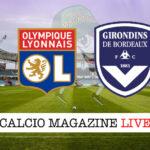 Lione Bordeaux cronaca diretta live risultato in tempo reale