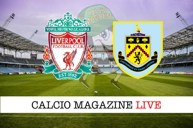 Liverpool Burnley cronaca diretta live risultato in tempo reale