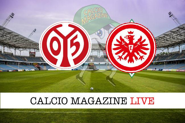 Mainz 05 Eintracht Francoforte cronaca diretta live risultato in tempo reale