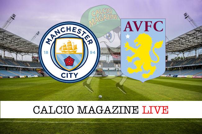 Manchester City Aston Villa cronaca diretta live risultato in tempo reale